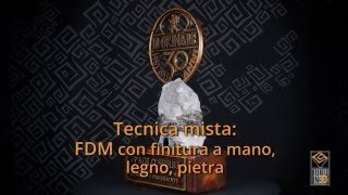 Trofeo In Tecnica Mista: Stampa 3D FDM + Lavorazione Artigianale