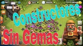 Como conseguir constructores sin comprar gemas | Clash of Clans