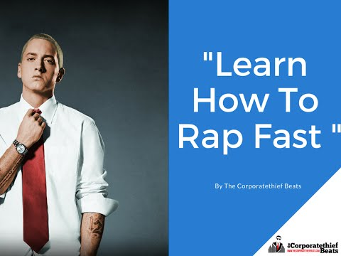 Learn How To Rap Fast : Part 3 Rapping Techniques