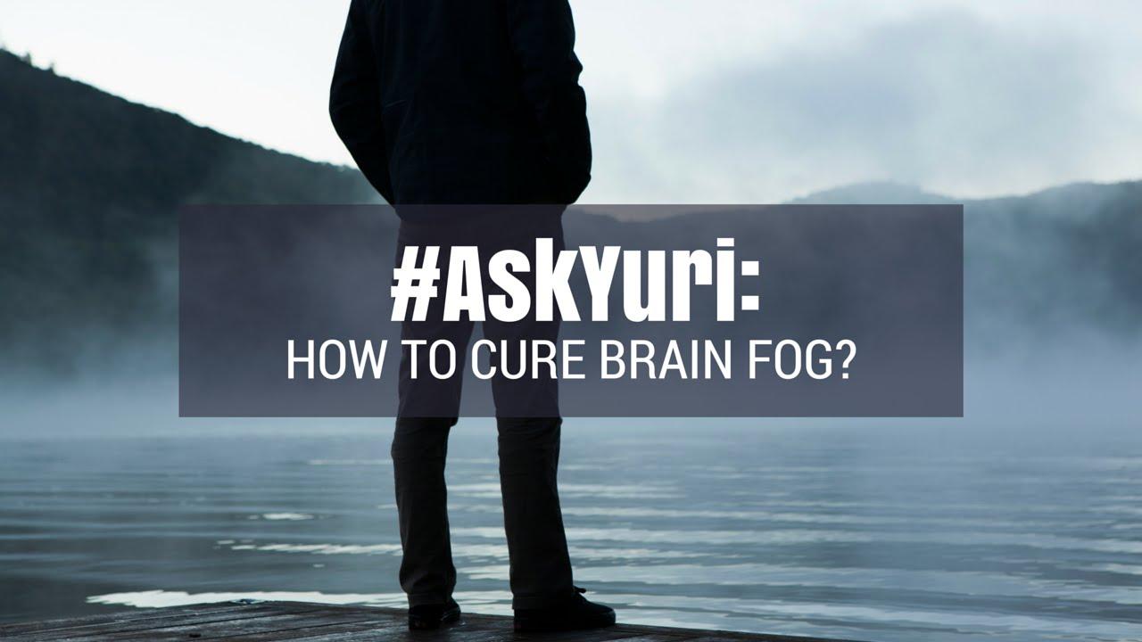 The Simple Brain Fog Cure   Yuri Elkaim