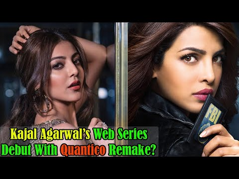 Kajal Agrawal S Web Series Debut With Quantico Remake Actress Kajal Agrawal Quantico Web Series Youtube