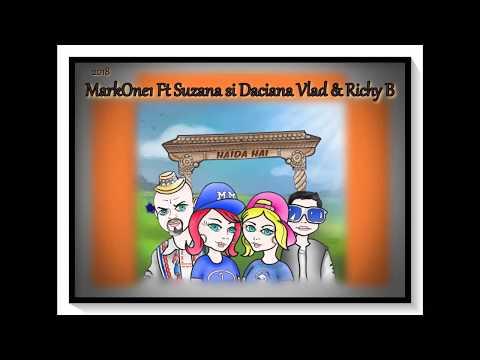 MarkOne1 - HAIDA HAI ft Suzana si Daciana Vlad & Richy B