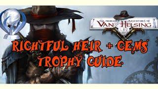 Rightful Heir + Gems Trophy Guide - The Incredible Adventures of Van Helsing