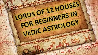Lords of 12 Houses for Beginners in Astrology