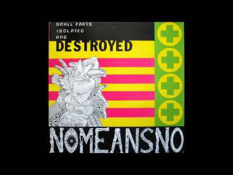 Nomeansno  Small Parts Isolated and Destroyed 1988 Full Album