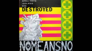 Watch Nomeansno Small Parts Isolated And Destroyed video