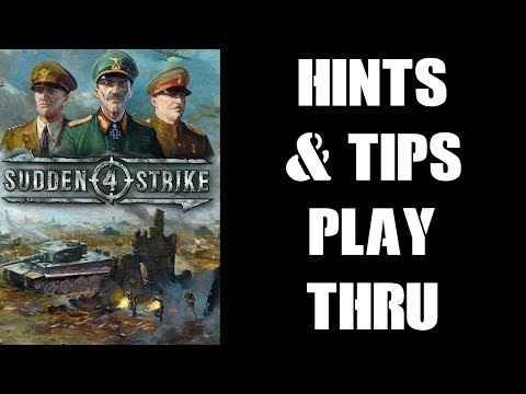 Sudden Strike 4 On PS4: Tips & Tricks, Gameplay Play-Through