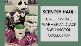 SCENTSY Haul: Under Wraps Warmers and Jack Skellington Collection