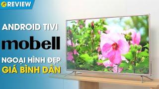 Android Tivi Mobell: kiểu dáng đẹp, màn hình ổn, giá tốt (S600A) • Điện máy XANH