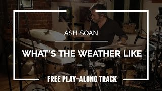 """Ash Soan - """"What's The Weather Like?"""" (FREE PLAY-ALONG TRACK)"""
