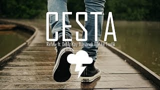 Refew - Cesta ft. Delik & Kay (prod.Mike T)