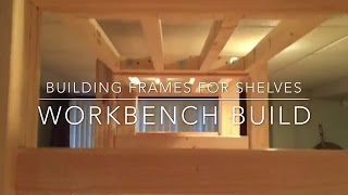 (16) Workbench Build: Making Frames For Shelves