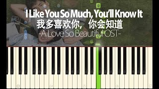 Video A Love So Beautiful OST - I Like You So Much, You'll Know It (我多喜欢你,你会知道)|| Synthesia Piano Tutorial download MP3, 3GP, MP4, WEBM, AVI, FLV Juli 2018