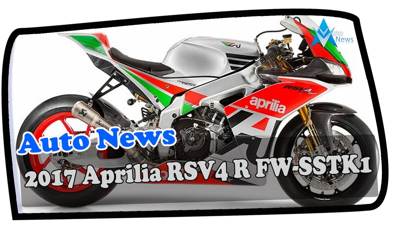 wow amazing !!! 2017 aprilia rsv4 r fw sstk1 - youtube