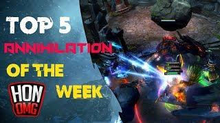 HoN OMG | Top 5 Annihilation Of The Week #12/1/2019
