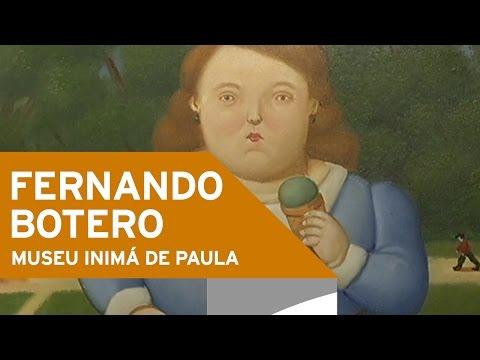 Fernando Botero - Museu Inimá de Paula [AGENDA]