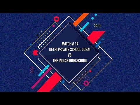 Match # 17 Delhi Private School Dubai  vs  The Indian High school
