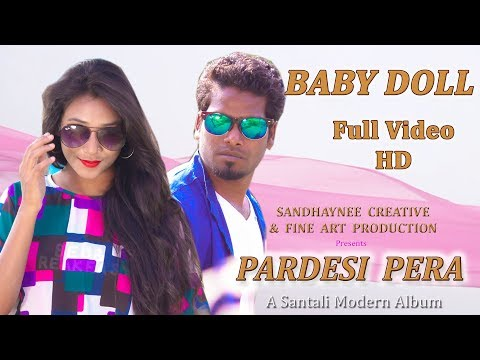 Baby Doll | Album - Pardesi Pera | New Santali Album 2018