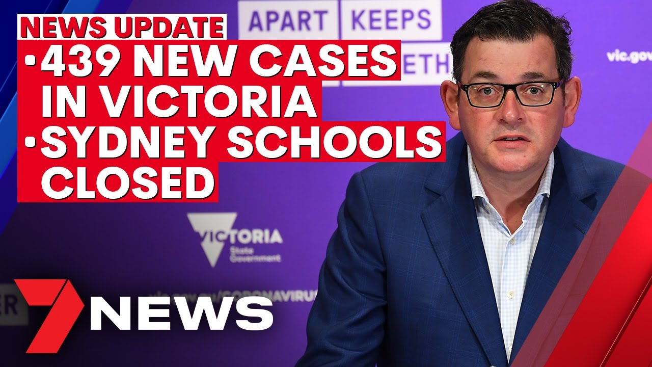 7NEWS Update - Tuesday, August 4: 439 new COVID-19 cases in VIC, Sydney schools close   7NEWS