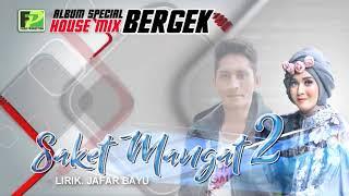 BERGEK FEAT ERRY JUWITA-SAKET MANGAT 2