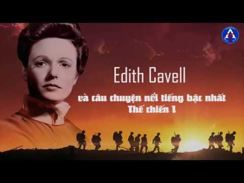 [BÀI HỌC CUỘC SỐNG] - Edith Cavell, Nữ Y Tá Anh Hùng Trong Thế Chiến I