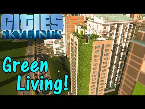 Let's Play Cities Skylines #80: Green Living!