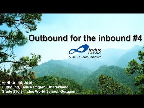Outbound for the inbound #4 | Indus World School