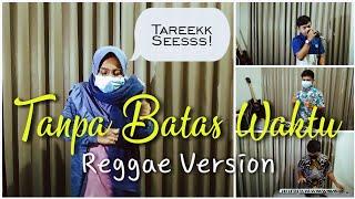 TANPA BATAS WAKTU - REGGAE COVER    Bang Sumleh