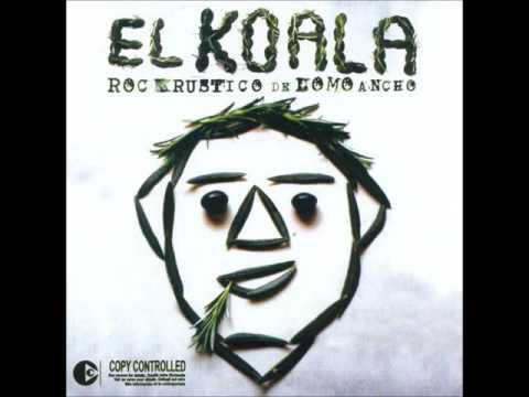 EL KOALA Rock Rustico de Lomo Ancho Año 2006 Disco Completo