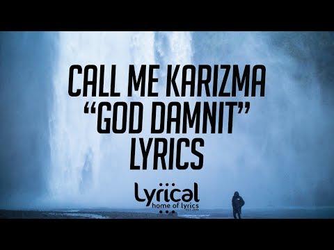 Call Me Karizma - God (Damnit) Lyrics