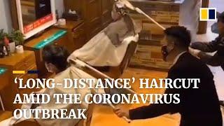 'Long-distance' haircut amid the coronavirus outbreak in China