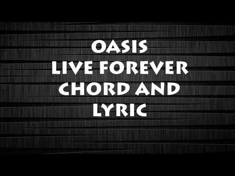 Oasis live Forever chord and lyric