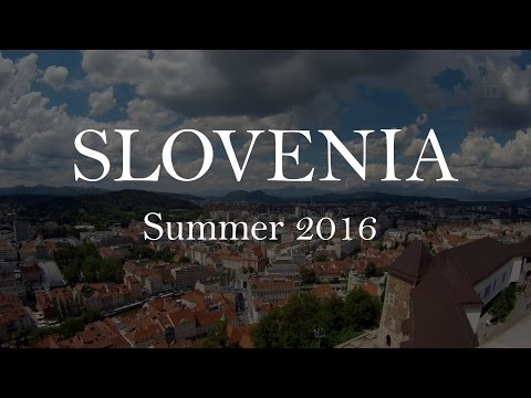 Slovenia Travel Vlog - Summer 2016