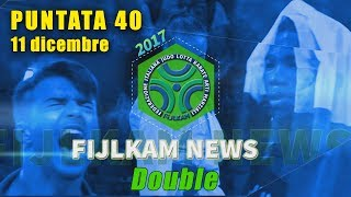 FIJLKAM NEWS 40 - DOUBLE