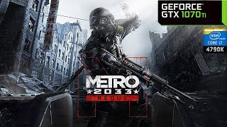 Metro 2033 Redux - GTX 1070 Ti + i7 4790K | PC Max Settings 1440p