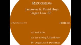 Jazzawesz ft. David Huys - Organ Love (Original Mix)