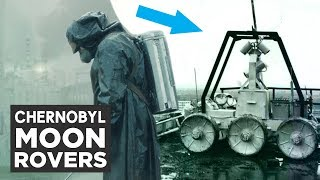 The Chernobyl Moon Rovers Explained