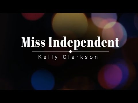 kelly-clarkson---miss-independent-(lyric-video)-[hd]-[hq]