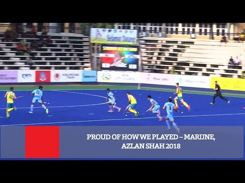 Proud Of How We Played – Marijne, Azlan Shah 2018