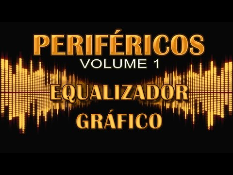 Periféricos - Equalizador Gráfico - Com Wladnei Damálio - Vol.1