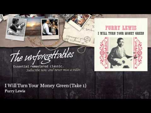 Furry Lewis - I Will Turn Your Money Green - Take 1