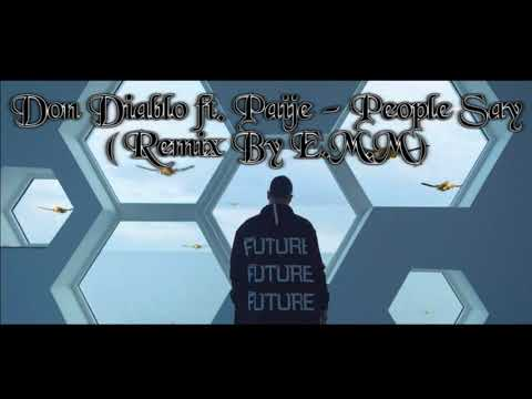 Don Diablo ft. Paije - People Say ( Remix By E.M.M )