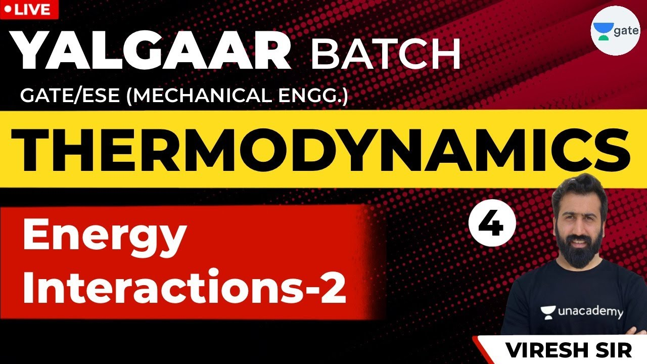Thermodynamics  | Energy Interactions-2 | Lec 4 |GATE 2021/2022 Exam | Mechanical Engg