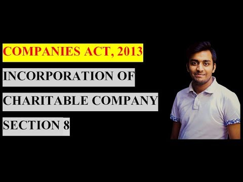 Companies Act, 2013 | INCORPORATION OF A CHARITABLE COMPANY SECTION 8 |