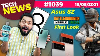 Battlegrounds Mobile India First Look?,Asus 8Z India Launch,Pixel 6 Series Camera,Galaxy M42#TTN1039