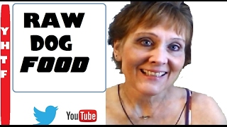 My Raw Dog Food Recipe! A Great Combination!      ~~~Mrs. Nancy Gurish