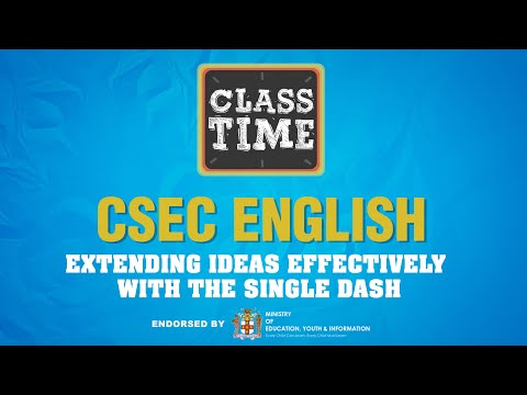 CSEC English | Extending Ideas Effectively with the Single Dash - May 31 2021