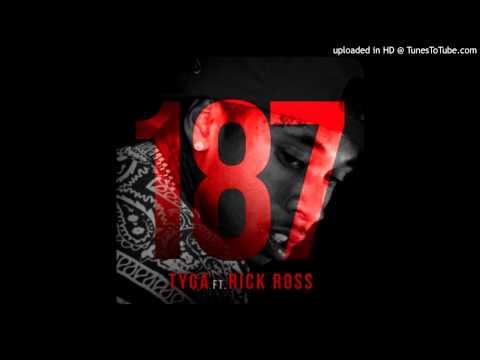 Tyga - 187 ft. Rick Ross [CDQ/Dirty]
