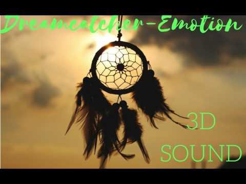 [3D SOUND] DREAMCATCHER - EMOTION (HEADPHONE NEEDED)