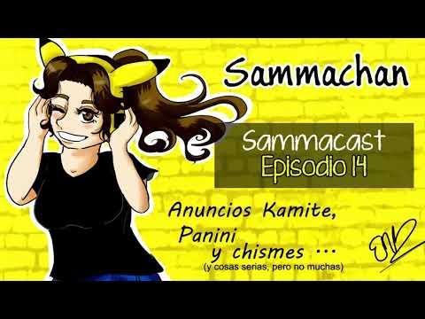 Sammacast 14 - Anuncios de Kamite, Panini y el chisme de la Asian Fest